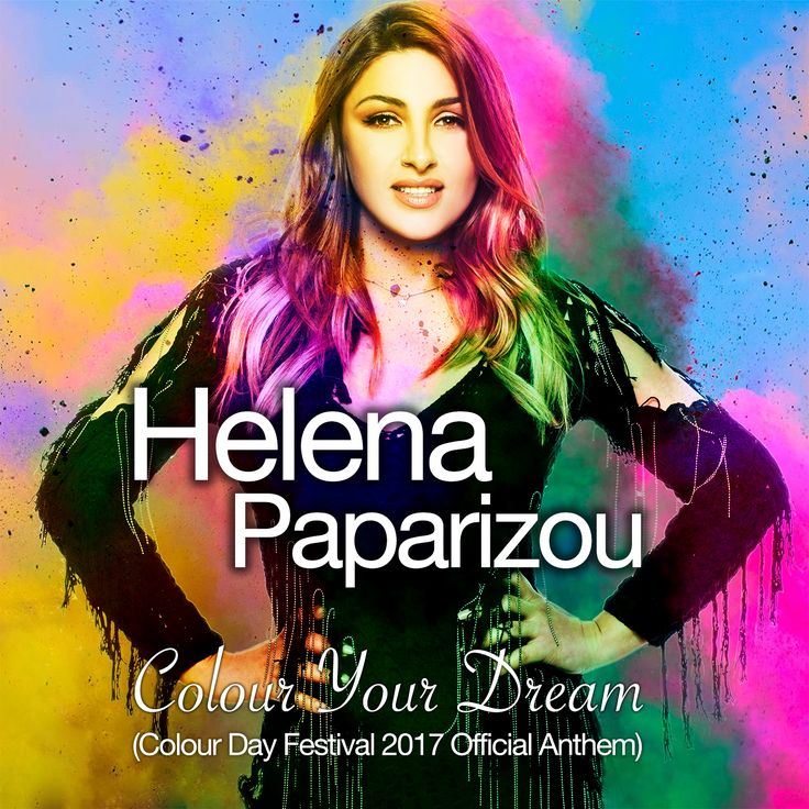 Helena Paparizoy - Colour Your Dream [Colour Day Festival 2017 Official Anthem]