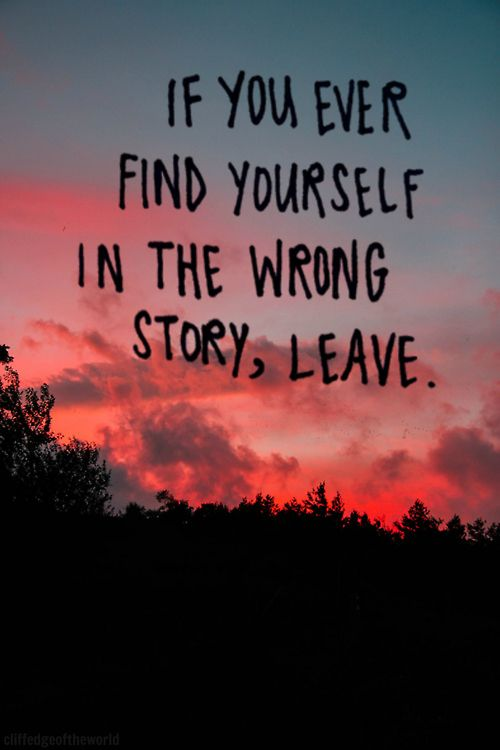 if you ever find yourself in the wrong story, leave