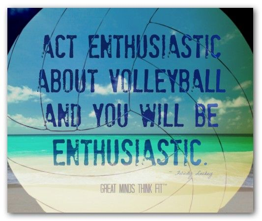 Beach Volleyball Enthusiasm Poster - act enthusiastic about volleyball and you will be enthusiastic.