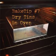 BakeTip Dry Tins in Oven The best way to make sure your cake, muffin and tart tins are completely dry before putting them away is to put them back in the oven after washing in hot, soapy water and rinsing well - the residual heat left after your baking will make sure they dry thoroughly.