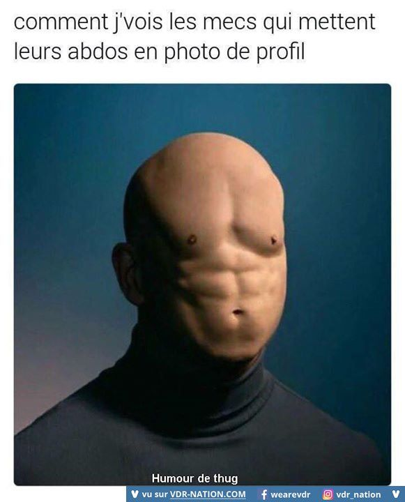 hold up, I'm learning French... how I see the sumthin' who sumthin' abs(?) in their profile picture...yeah, not helpful