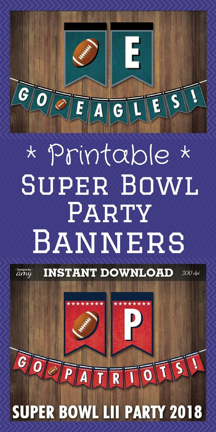 Whether You Re Rooting For The Eagles Or Patriots This Super Bowl Sunday Designsbyamyshop Has Got Your Party Decor Superbowl Party Printable Banner Super Bowl