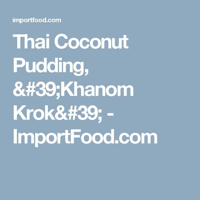 Thai Coconut Pudding, 'Khanom Krok' - ImportFood.com