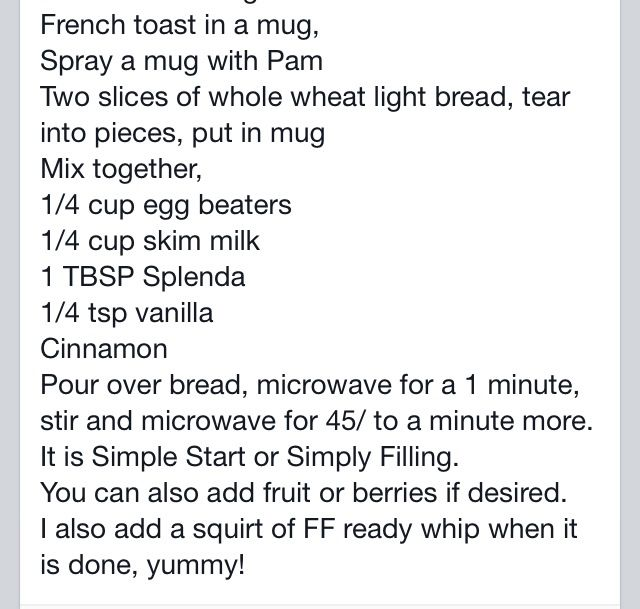 French toast in a mug. Weight watchers simple start. Simply filling.    Thanks Cindy!!