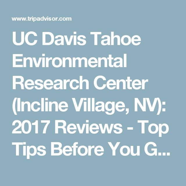 UC Davis Tahoe Environmental Research Center (Incline Village, NV): 2017 Reviews - Top Tips Before You Go - TripAdvisor
