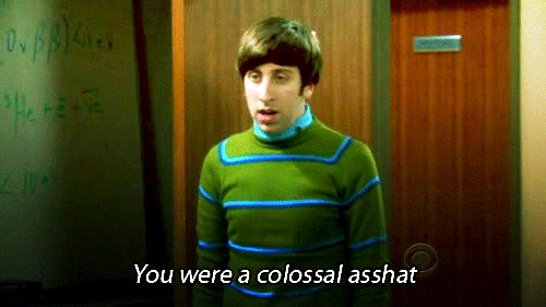 "His unbelievably perfect insults. | 15 Reasons Howard Wolowitz Is The Real Star Of ""The Big Bang Theory"""