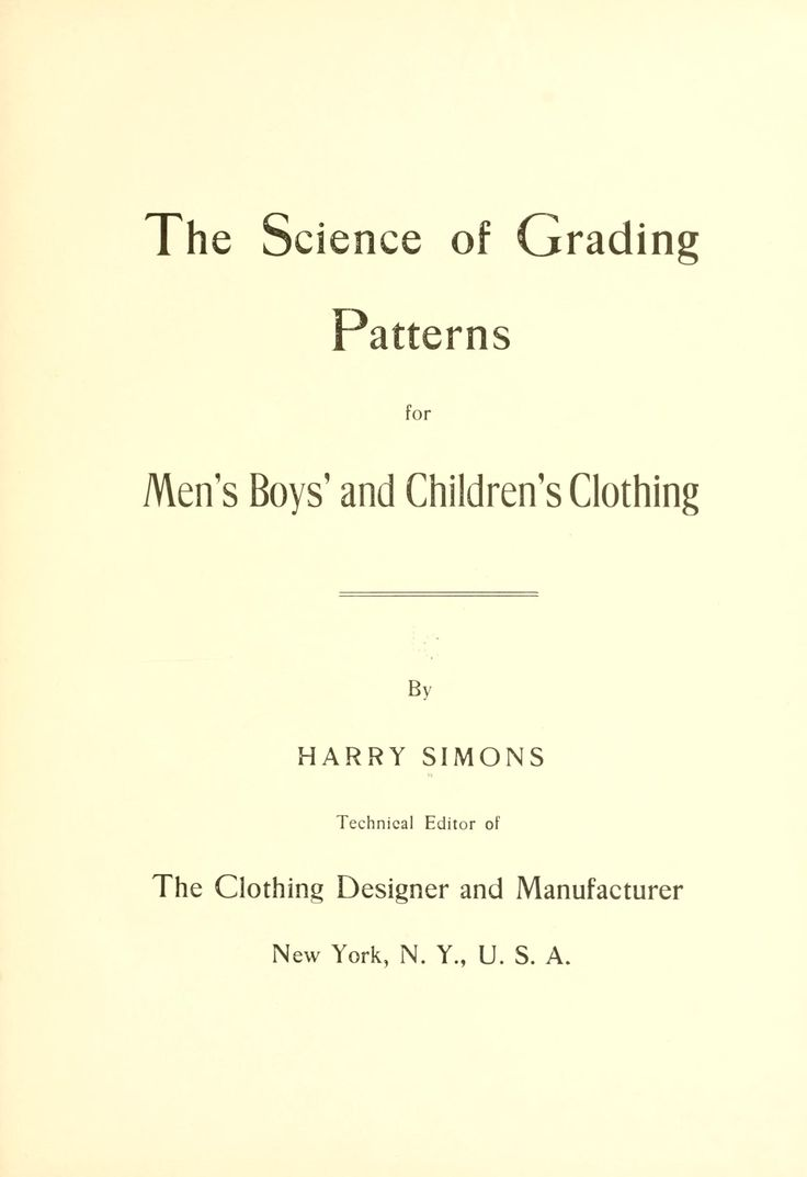 The Science Of Grading Patterns For Men's, Boys' And Children's Clothing  1916 (free
