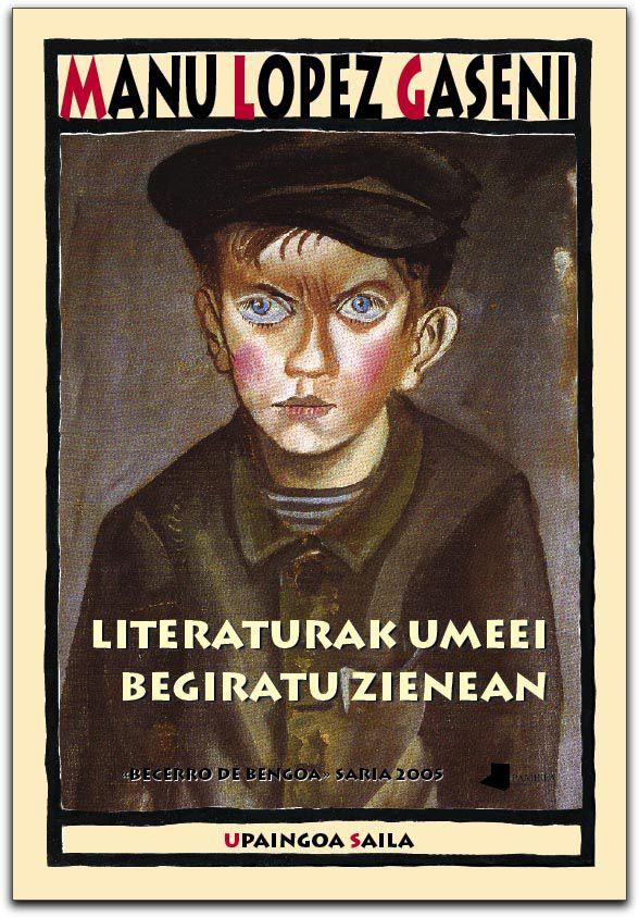 Manu Lopez Gaseni: Literaturak umeei begiratu zienean (Pamiela)