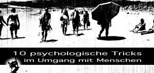 Manipulation im Alltag: 10 psychologische Tricks zum Menschen manipulieren