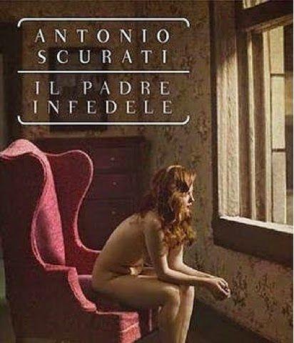 """""""il padre infedele"""", Antonio Scurati"""