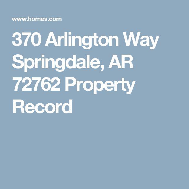 370 Arlington Way Springdale, AR 72762 Property Record