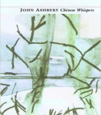 John Ashbery – Chinese Whispers PDF