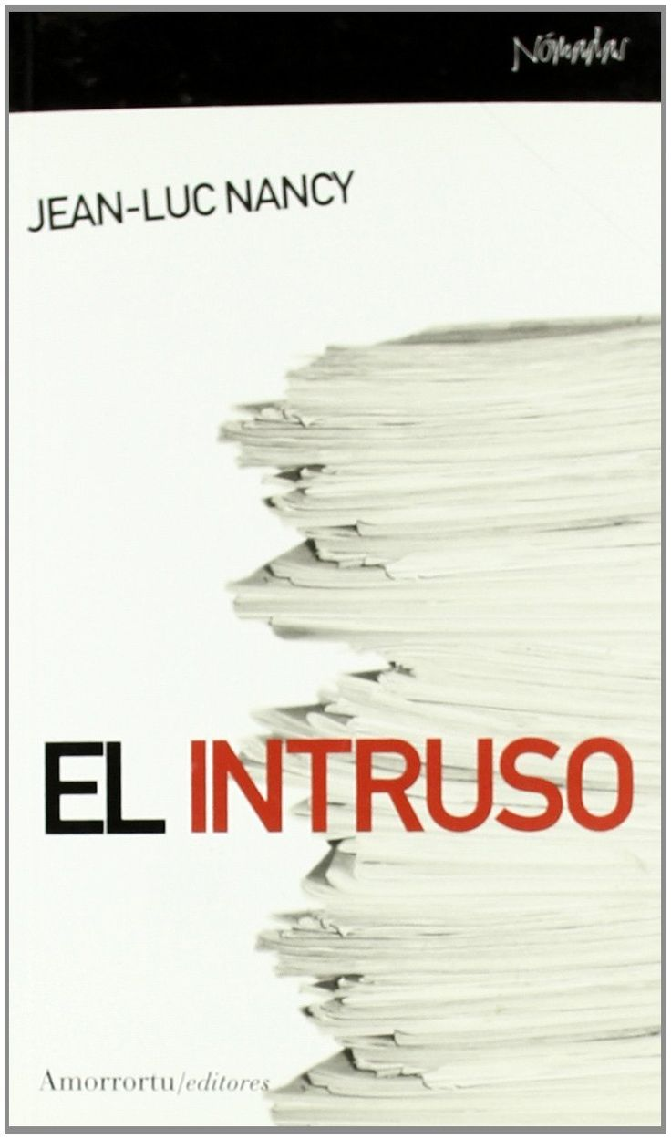 Nancy, Jean-Luc (2000): El intruso. Amorrortu editores. Nómadas. Madrid. (enlace de descarga: https://revistas.unc.edu.ar/index.php/NOMBRES/article/view/2287/1227)