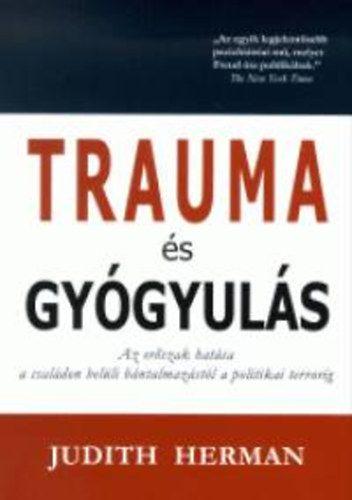 Trauma és gyógyulás - Judith Herman - A neves amerikai pszichiáter nem kis feladatra vállalkozik. Könyvében a háborúk, a holokauszt, a politikai bebörtönzések, a nemi erőszak és a családon belüli erőszak áldozatainak közös tapasztalatait összegzi. Az olvasó megértheti a családi és a közszférában történő erőszak hatásait, az áldozatok tüneteit és azt, hogy miként lehet magunk mögött hagyni a trauma okozta káros személyiségváltozásokat.    2000 - 3000 ft