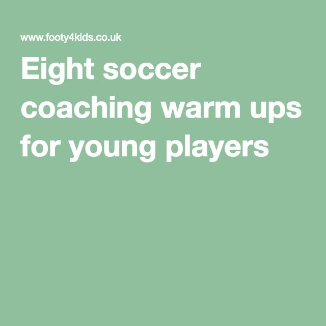 Eight soccer coaching warm ups for young players