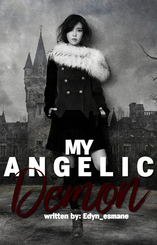Title: My Angelic Demon Author: Edyn_esmane Created by: www.wattpad.com