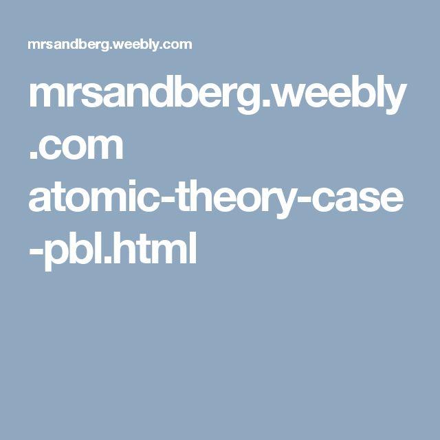 mrsandberg.weebly.com atomic-theory-case-pbl.html