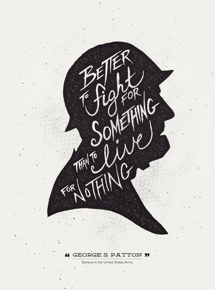 "Hand Lettered Print ""Better to fight for something than to live for nothing."" - George S. Patton Inspired by George S. Patton, this print highlights one of his famous quotes written out within the sha"