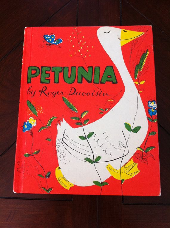 Petunia by Roger Duvoisin--a favorite from childhood.