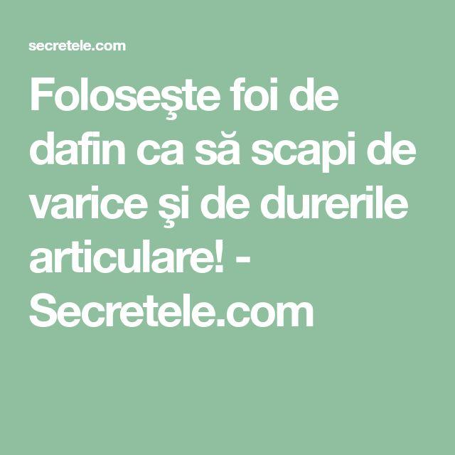 Foloseşte foi de dafin ca să scapi de varice şi de durerile articulare! - Secretele.com