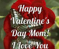 Happy Valentines Day Mom I Love You
