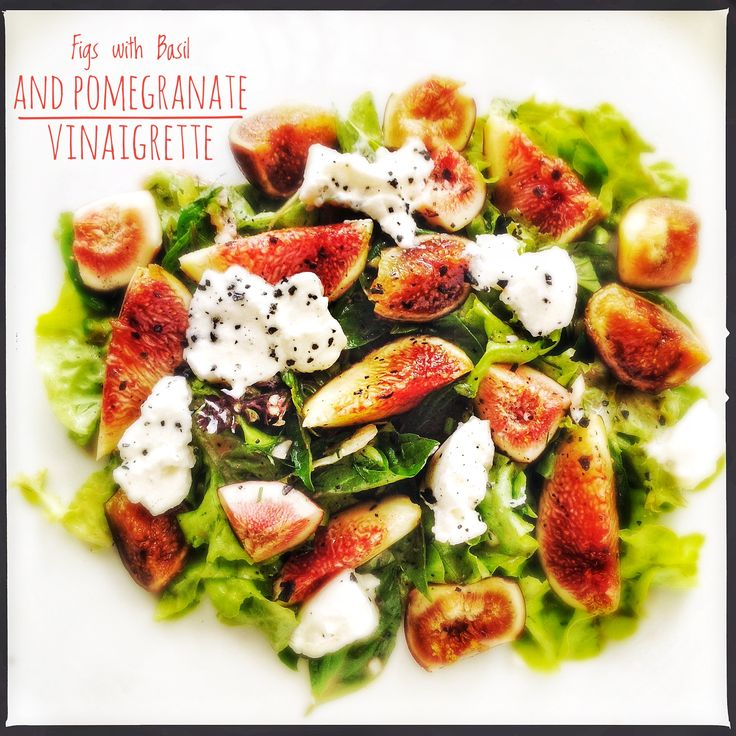 Figs with Basil, Goat Curd and Pomegranate Vinaigrette