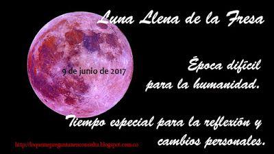 [Hoy 9 de junio comienza la Luna llena de la Fresa] Es un periodo único para organizar la vida, para modificar metas, para dejar atrás lo que no nos sirve y para ir con seguridad y destreza tras los objetivos que nos planteemos.  En el ámbito colectivo se debe tener cuidado porque pueden suceder hechos que dañen a la humanidad. #Lunallenadelafresa  http://loquemepreguntanenconsulta.blogspot.com.co/2017/06/luna-llena-de-fresa-9-de-junio-de-2017.html