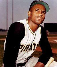 Roberto Clemente Walker was born in Carolina, Puerto Rico (August 18, 1934 – December 31, 1972) was a Puerto Rican baseball right fielder who played 18 seasons in Major League Baseball (MLB) for the Pittsburgh Pirates from 1955 through 1972.
