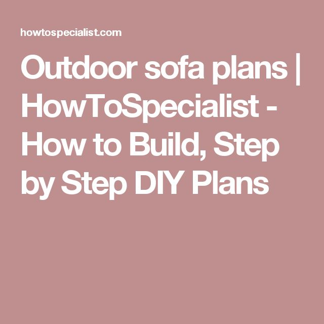 Outdoor sofa plans | HowToSpecialist - How to Build, Step by Step DIY Plans