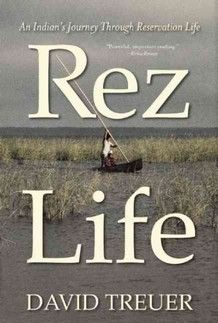Stories about life on Native American reservations often focus on the hardships — alcoholism, drugs, violence and poverty. In Rez Life: An Indian's Journey Through Reservation Life, Ojibwe writer David Treuer strives to capture stories about the beauty of life on Indian reservations.