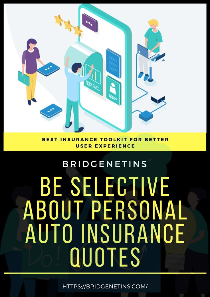 Be selective about personal auto insurance quotes auto