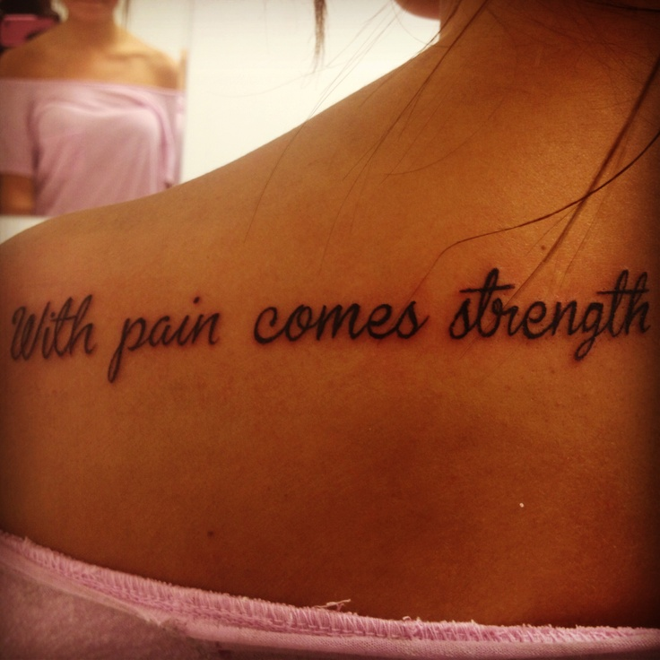 "With Pain Comes Strength Tattoo First tattoo<3 ""with pain"