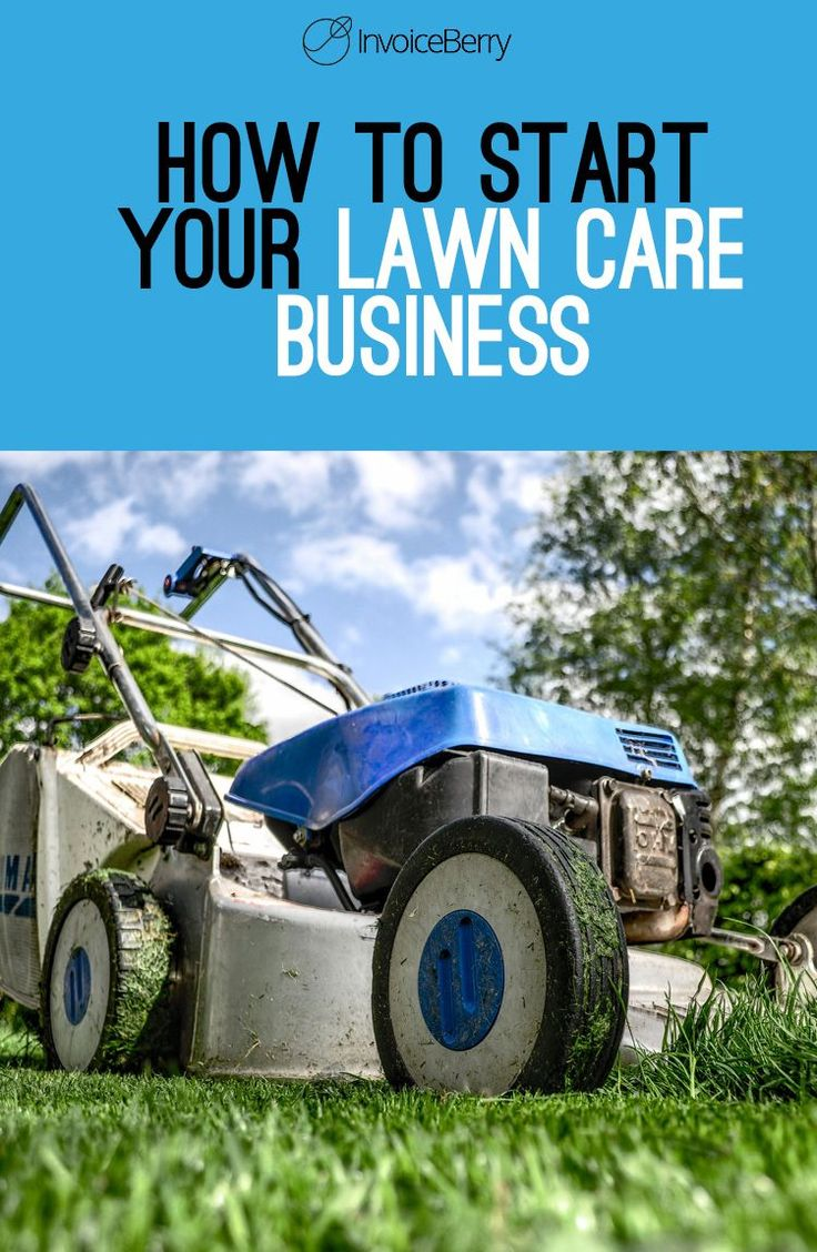 How do I start my own lawn care business?  http://blog.invoiceberry.com/2016/07/start-lawn-care-business-2/