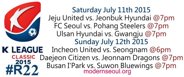 K League Classic 2015 Round 22 and K League Challenge Round 22 – Previews / Predictions (July 11th-12th)   Modern Seoul
