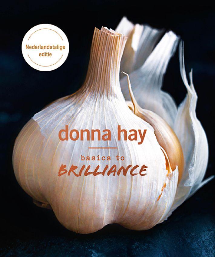 Donna Hay doet het weer! Haar nieuwste boek, Basics to Brilliance, is wederom een pareltje. Een musthave voor in je keukenkastje.
