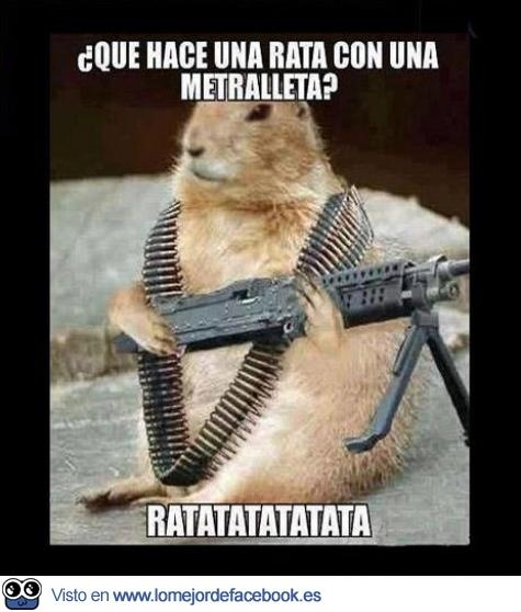 "Translated: ""What does a rat do with a machine gun?"" ""Ratatatatatatata""  Hilarious!!"