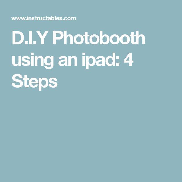 D.I.Y Photobooth using an ipad: 4 Steps