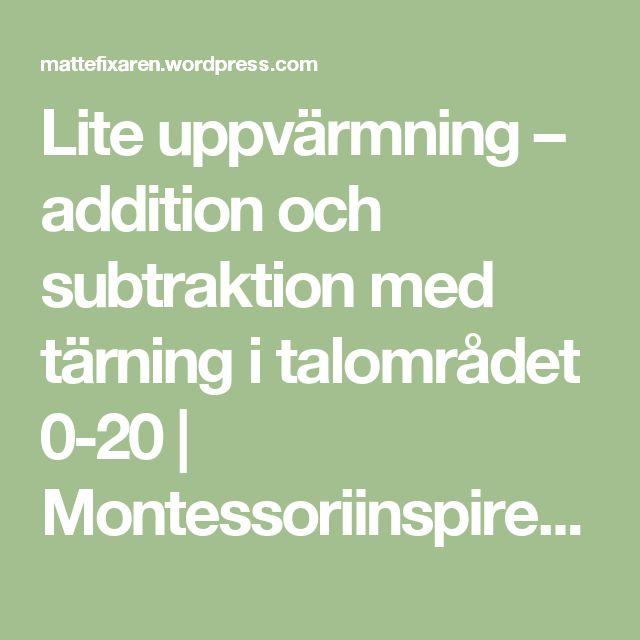 Lite uppvärmning – addition och subtraktion med tärning i talområdet 0-20 | Montessoriinspirerad matematik