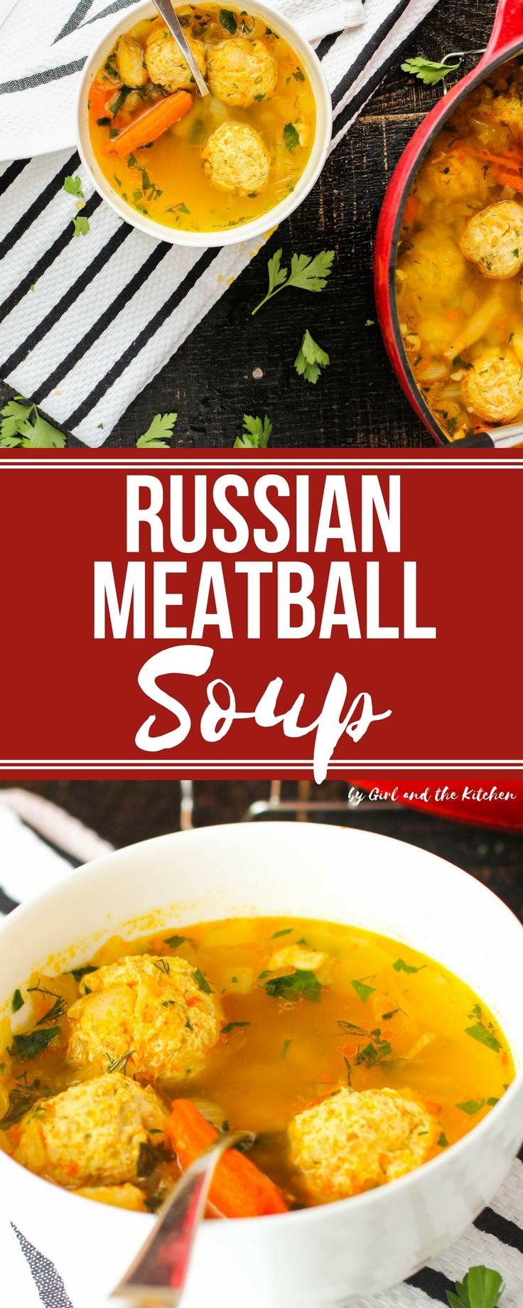 Russian Meatball Soup – Суп с фрикадельками - Girl and the Kitchen
