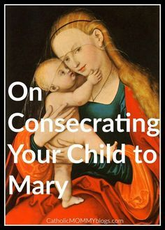 Consecration to Mary: Should your child be consecrated to Mary and what does consecration mean? Catholic devotions, catholic family living, Catholic kids, Catholic moms moving towards Mary and her brilliant live that leads us directly to the side of Jesus. Learn more here.