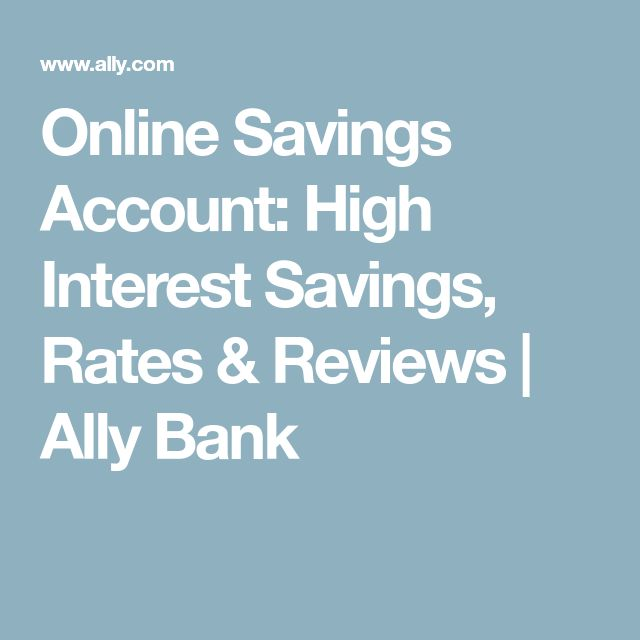 Online Savings Account: High Interest Savings, Rates & Reviews | Ally Bank