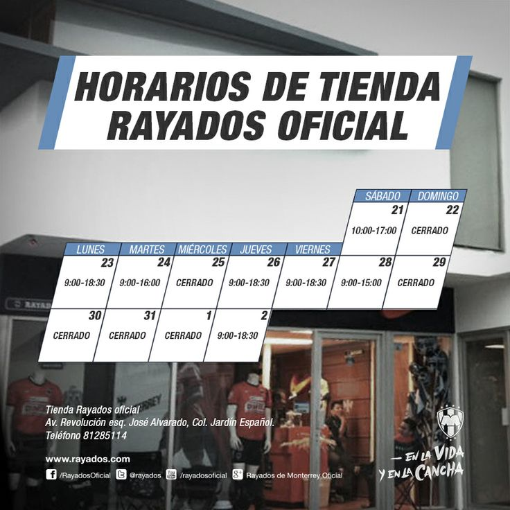 Horarios de la #TiendaRayados Oficial 2013. #Rayados #Tienda #futbol #Monterrey #Mexico