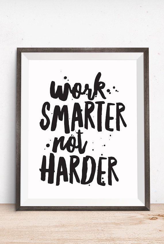 Printable Art, Motivational Quote, Work Smarter Not Harder