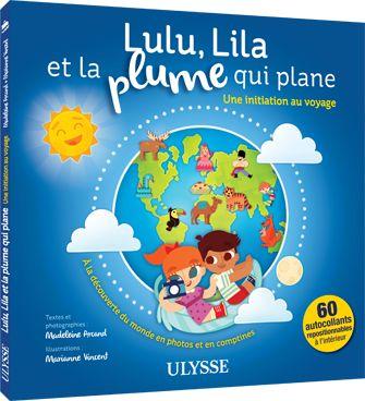 Lulu, Lila et la plume qui plane - une initiation au voyage
