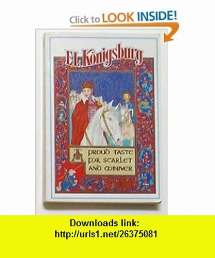 10 best pdf ebooks images on pinterest pdf tutorials and before i die a proud taste for scarlet and miniver a yearling book el konigsburg fandeluxe Image collections