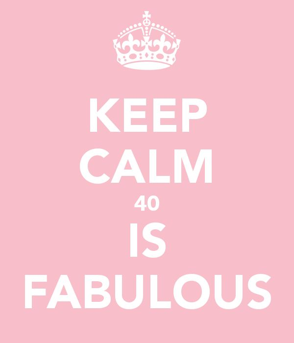 KEEP CALM 40 IS FABULOUS