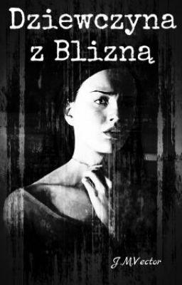 """Powinieneś przeczytać """" Dziewczyna z Blizną """"na #Wattpad. #tajemnicathriller"""