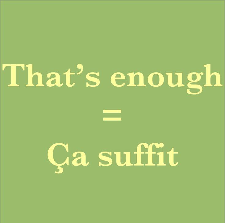Pronunication: http://soundcloud.com/edi/thats-enough-a-suffit