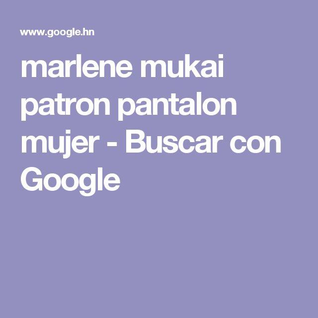 marlene mukai patron pantalon mujer - Buscar con Google