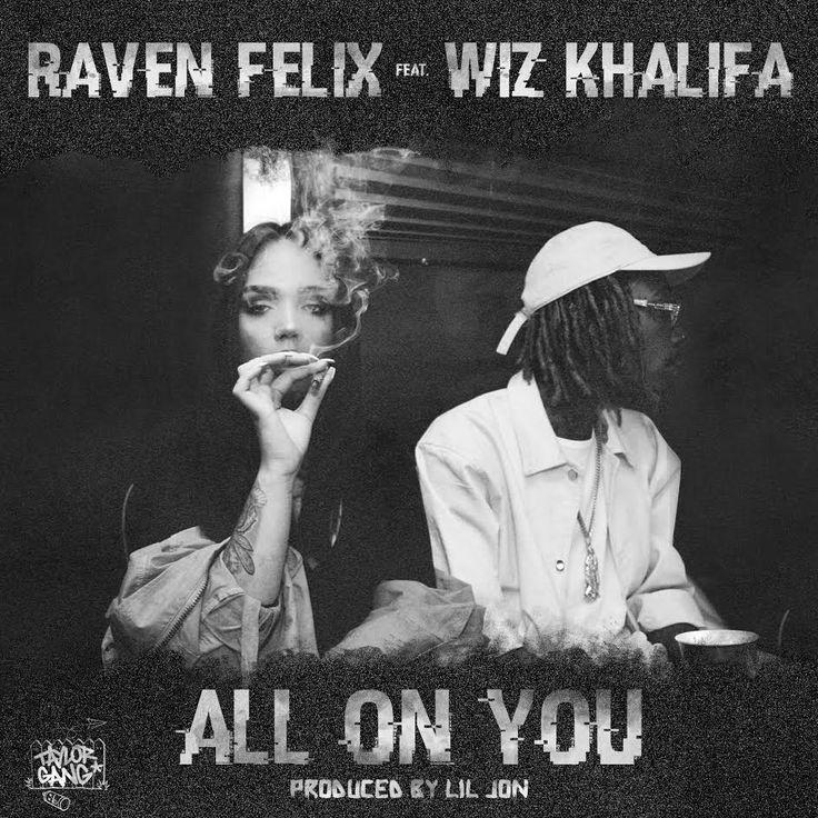 Raven Felix ft. Wiz Khalifa – All On You